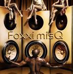 Foxxi misQ 1st LIVE TOUR「GLOSS」